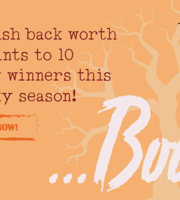 …BOO! $10 cash back worth of points to 10 lucky winners this spooky season!